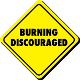 Burning Discouraged - Voluntary